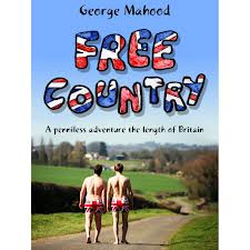 Cover of Free Country: A Penniless Adventure the Length of Britain, by George Mahood.